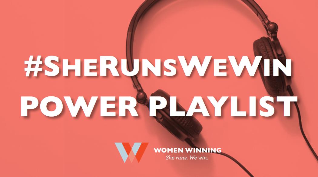 #SheRunsWeWin Power Playlist