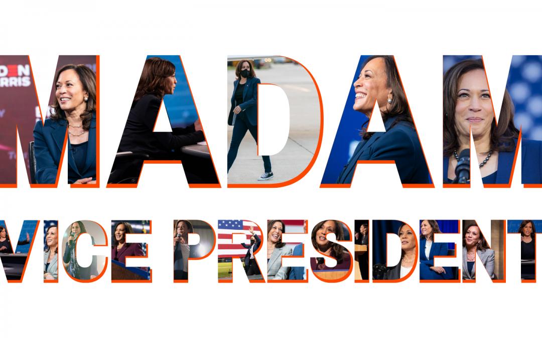 Madam Vice President Kamala Harris!